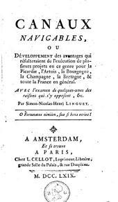 Canaux navigables: ou développement des avantages qui résulteraient de l'exécution de plusieurs projets en ce genre pour la Picardie, l'Artois, la Bourgogne, la Champagne, la Bretagne, & toute la France en général