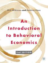 An Introduction to Behavioral Economics: Edition 2