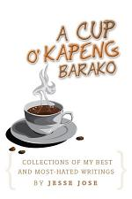 Collections Of My Best And Most-Hated, ''A Cup O' Kapeng Barako'' Writings