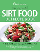 The Essential Sirt Food Diet Recipe Book