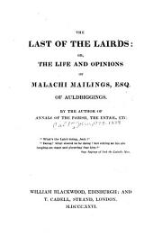 The Last of the Lairds: Or, The Life and Opinions of Malachi Mailings, Esq. of Auldbiggings