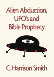 Alien Abduction Ufo S Bible Prophecy Book PDF