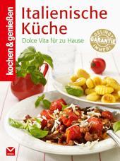 K&G - Italienische Küche: Dolce Vita für zu Hause