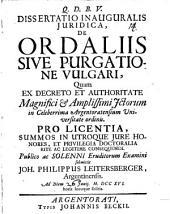 Dissertatio Inauguralis Juridica, De Ordaliis Sive Purgatione Vulgari