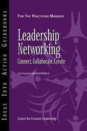 Leadership Networking: Connect, Collaborate, Create