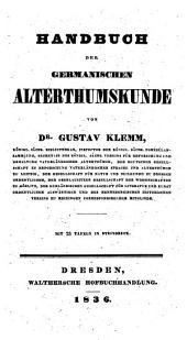 Handbuch der Germanischen Alterthümer: Mit 23 Tafeln Steindruck