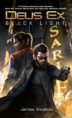Deus Ex  Black Light  Deus Ex  Mankind Divided prequel