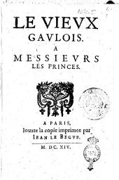 Le vieux Gaulois. A Messieurs les princes