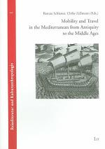 Mobility and Travel in the Mediterranean from Antiquity to the Middle Ages