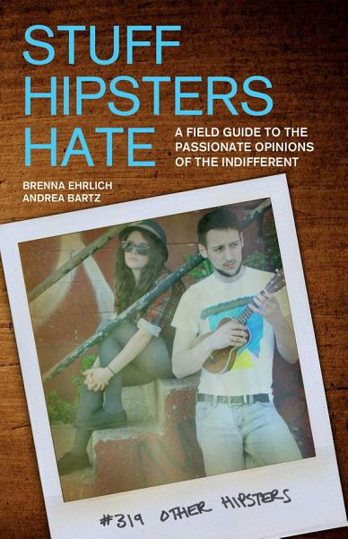 Download Stuff Hipsters Hate Book