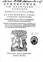 Lykophronos tou Chalkideōs Alexandra: Lycophronis Chalcidiensis Alexandra