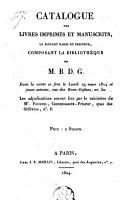 Catalogue des livres imprim  s et manuscrits      composant la biblioth  que de M B D G  dont la vente se fera le lundi 29 mars 1824 et jours suivans      PDF