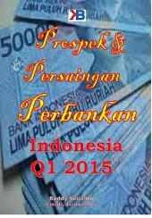 Prospek dan Persaingan Perbankan Indonesia 2015: Periode 1 Januari - 31 Maret 2015