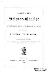 Hardwicke's Science-gossip: An Illustrated Medium of Interchange and Gossip for Students and Lovers of Nature, Volumes 1-3