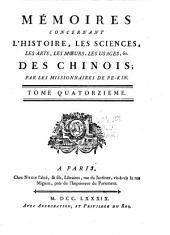 Mémoires concernant l'histoire, les sciences, les arts, les mœurs, les usages, &c. des chinois:: Volume14