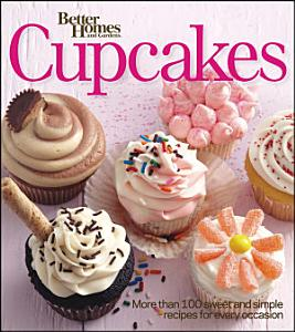 Better Homes and Gardens Cupcakes Book