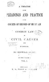 A Treatise on the Pleadings and Practice in the Courts of Record of Michigan: At Common Law in Civil Causes, with Forms, Volume 1