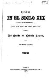 Mexico en el siglo XIX, o sea su historia desde 1800 hasta la epoca presente: Volumen 3