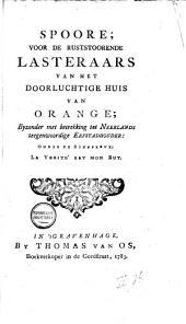 Spoore; voor de ruststoorende lasteraars van het doorluchtige huis van Orange