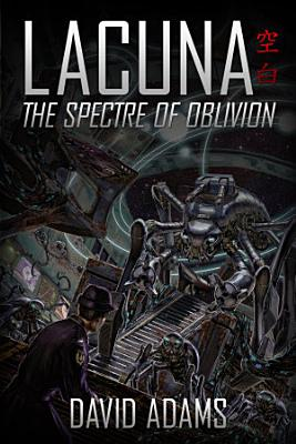Lacuna  The Spectre of Oblivion PDF