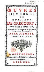 Oeuvres diverses de monsieur de Grécourt, nouvelle édition, augmentée du Philotanus, de la bibliotheque des damnés, etc. avec figures