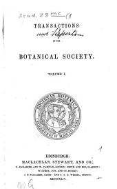 Transactions and Proceedings of the Botanical Society of Edinburgh: Volume 1