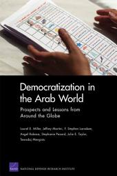 Democratization in the Arab World: Prospects and Lessons from Around the Globe