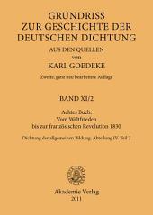 Achtes Buch: Vom Weltfrieden bis zur französischen Revolution 1830: Dichtung der allgemeinen Bildung. Abteilung IV, Teil 2, Ausgabe 2