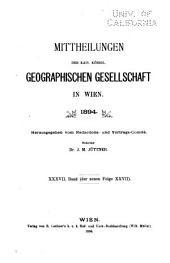 Mitteilungen der Kaiserlich-Königlichen Geographischen Gesellschaft: Band 37
