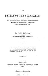 The Battle of the Standards: The Ancient, of Four Thousand Years, Against the Modern, of the Last Fifty Years--The Less Perfect of the Two