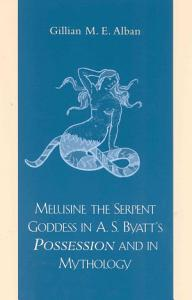 Melusine the Serpent Goddess in A. S. Byatt's Possession and in Mythology
