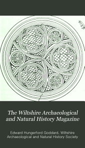 The Wiltshire Archaeological and Natural History Magazine: Volume 1