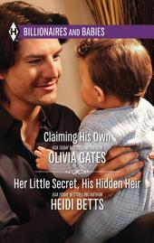 Claiming His Own & Her Little Secret, His Hidden Heir