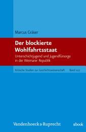 Der blockierte Wohlfahrtsstaat: Unterschichtjugend und Jugendfürsorge in der Weimarer Republik