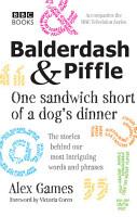 Balderdash   Piffle  One Sandwich Short of a Dog s Dinner PDF