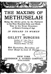 The Maxims of Methuselah: Being the Advice Given by the Patriarch in His Nine Hundred Sixty and Ninth Year to His Great Grandson at Shem's Coming of Age, in Regard to Women
