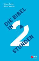 Die Bibel in zwei Stunden PDF