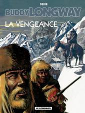 Buddy Longway - Tome 11 - Vengeance (La)