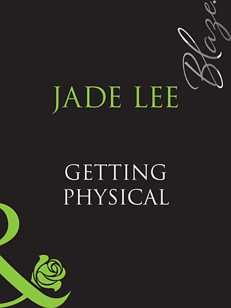 Download Getting Physical  Mills   Boon Blaze  Book