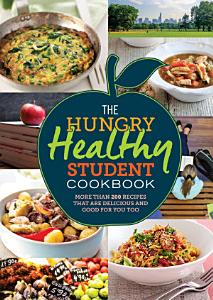 The Hungry Healthy Student Cookbook Book