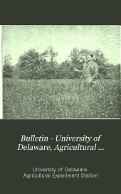 Bulletin - University of Delaware, Agricultural Experiment Station: Issues 110-135