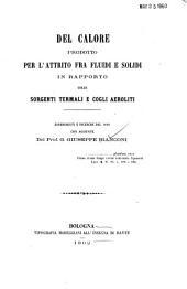 Del calore prodotto per l'attrito fra fluidi e solidi in rapporto colle sorgenti termali e cogli aeroliti: esperimenti e ricerche del 1840 con aggiunte