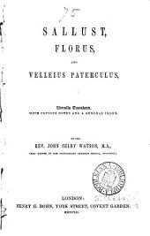 Sallust, Florus, and Velleius Paterculus, literally tr. with notes, by J.S. Watson