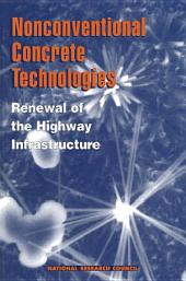 Nonconventional Concrete Technologies: Renewal of the Highway Infrastructure