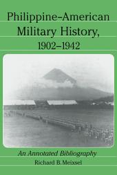 Philippine-American Military History, 1902–1942: An Annotated Bibliography