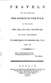 Travels to Discover the Source of the Nile: In the Years 1768, 1769, 1770, 1771, 1772, and 1773, Volume 4