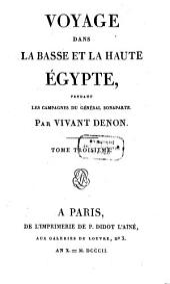 Voyage dans la basse et la haute Egypte, pendant les campagnes du Général Bonaparte: Volume3