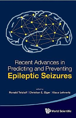 Recent Advances in Predicting and Preventing Epileptic Seizures