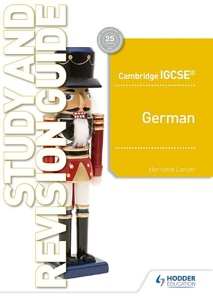 Cambridge IGCSETM German Study and Revision Guide