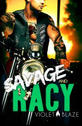 Savage and Racy: A Motorcycle Club Romance